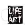 PRINTFASHION Az élet egy haldokló művészet - Bögre - Fekete