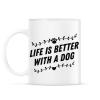 PRINTFASHION Az élet kutyával jobb - Bögre - Fehér