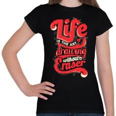 PRINTFASHION Az élet - Női póló - Fekete