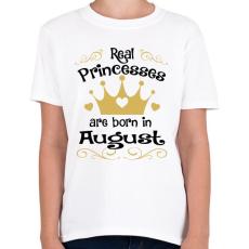 PRINTFASHION Az igazi hercegnők augusztusban születnek - Gyerek póló - Fehér