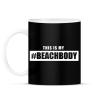PRINTFASHION #BEACHBODY - Bögre - Fekete