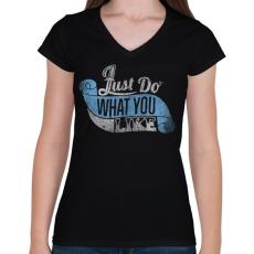PRINTFASHION Csináld amit szeretsz - Női V-nyakú póló - Fekete