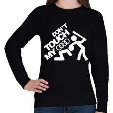 PRINTFASHION Don't Touch My Audi White - Női pulóver - Fekete
