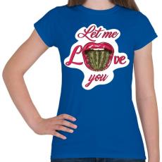 PRINTFASHION Engedd, hogy szeresselek! - Női póló - Királykék