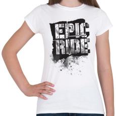 PRINTFASHION Epic Ride - fekete - Női póló - Fehér
