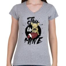 PRINTFASHION Ez az enyém! - Női V-nyakú póló - Sport szürke