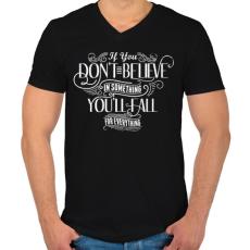 PRINTFASHION Ha nem hiszel valamiben, mindenben elbuksz - Férfi V-nyakú póló - Fekete