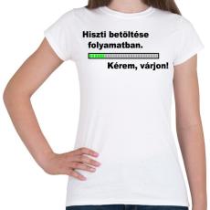 PRINTFASHION Hiszti betöltse folyamatban... - Női póló - Fehér