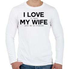 PRINTFASHION I love my wife. - Férfi hosszú ujjú póló - Fehér