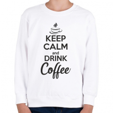 PRINTFASHION Keep calm and drink coffee - Gyerek pulóver - Fehér