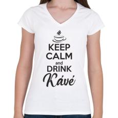 PRINTFASHION Keep calm and drink kávé - Női V-nyakú póló - Fehér