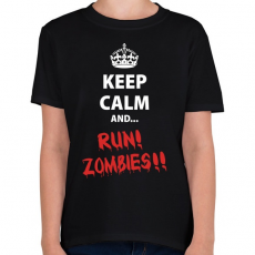 PRINTFASHION Keep calm and RUN! Zombies!! - Gyerek póló - Fekete