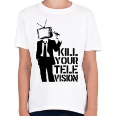 PRINTFASHION Kill your TV - Gyerek póló - Fehér