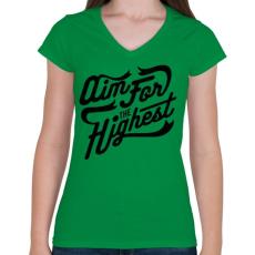 PRINTFASHION Legmagasabb cél  - Női V-nyakú póló - Zöld