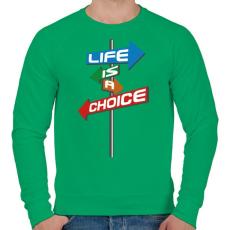 PRINTFASHION Life Is A Choice - Férfi pulóver - Zöld