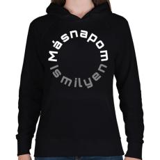 PRINTFASHION MÁSNAPOM IS MILYEN - Női kapucnis pulóver - Fekete