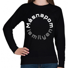 PRINTFASHION MÁSNAPOM IS MILYEN - Női pulóver - Fekete