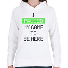 PRINTFASHION Megállítottam a játékot, hogy itt lehessek - Női kapucnis pulóver - Fehér