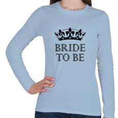 PRINTFASHION Menyasszony - Női hosszú ujjú póló - Világoskék