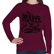 PRINTFASHION Mindenben van valami szép.   - Női pulóver - Bordó