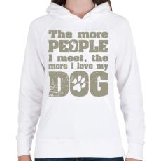 PRINTFASHION Minél több emberrel találkozom, annál jobban szeretem a kutyámat! - Női kapucnis pulóver - Fehér