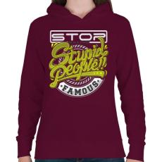 PRINTFASHION Ne csinálj hülyéből celebet - Női kapucnis pulóver - Bordó