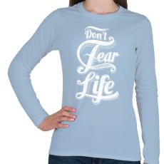 PRINTFASHION Ne félj az élettől - Női hosszú ujjú póló - Világoskék