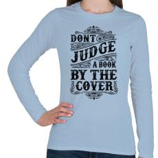 PRINTFASHION Ne ítélj a borító alapján!  - Női hosszú ujjú póló - Világoskék