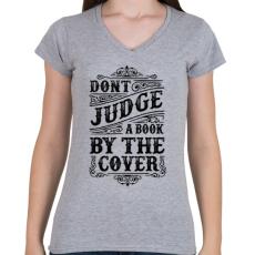PRINTFASHION Ne ítélj a borító alapján!  - Női V-nyakú póló - Sport szürke