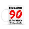 PRINTFASHION Nem vagyok 90! - Bögre - Fehér