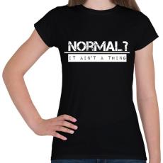 PRINTFASHION NORMAL? - Női póló - Fekete