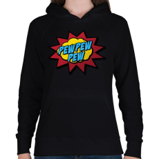 PRINTFASHION Pew Pew Pew - Női kapucnis pulóver - Fekete