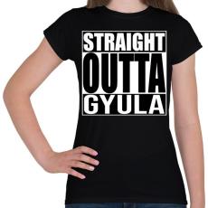 PRINTFASHION Straight Outta Gyula - Női póló - Fekete