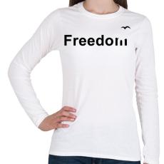 PRINTFASHION Szabadság - Női hosszú ujjú póló - Fehér