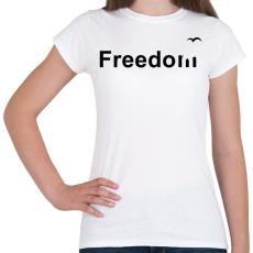PRINTFASHION Szabadság - Női póló - Fehér