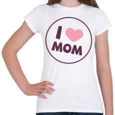 PRINTFASHION Szeretem az Anyukám - Női póló - Fehér