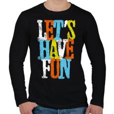 PRINTFASHION Szórakozzunk - Férfi hosszú ujjú póló - Fekete