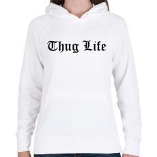 PRINTFASHION Thug Life - Női kapucnis pulóver - Fehér