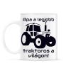 PRINTFASHION Traktoros Apa - Bögre - Fehér