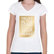 PRINTFASHION Trust in the Lord. - Női V-nyakú póló - Fehér