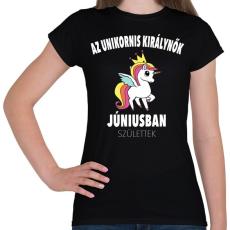 PRINTFASHION Unikornis királynők júniusban születtek (MAGYAR) - Női póló - Fekete