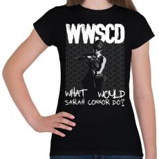 PRINTFASHION What would Sarah Connor do? - Női póló - Fekete