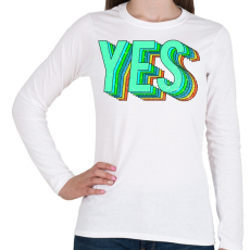 PRINTFASHION YES! - Női hosszú ujjú póló - Fehér