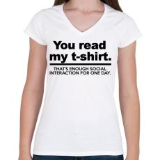 PRINTFASHION You read my T-shirt. - Női V-nyakú póló - Fehér