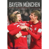 Privacsek András;Fűrész Attila Bayern München - A futballnagyhatalom