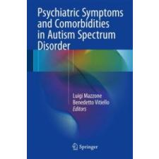 Psychiatric Symptoms and Comorbidities in Autism Spectrum Disorder – Luigi Mazzone,Benedetto Vitiello idegen nyelvű könyv
