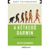 QUAMMEN, DAVID - A KÉTKEDÕ DARWIN - AZ EVOLÚCIÓELMÉLET EREDETE