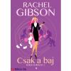 Rachel Gibson : Csak a baj - Hokis sorozat 5.