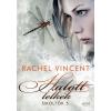 Rachel Vincent VINCENT, RACHEL - HALOTT LELKEK - SIKOLTÓK 5.