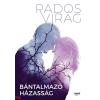Rados Virág : Bántalmazó házasság (Második kiadás)